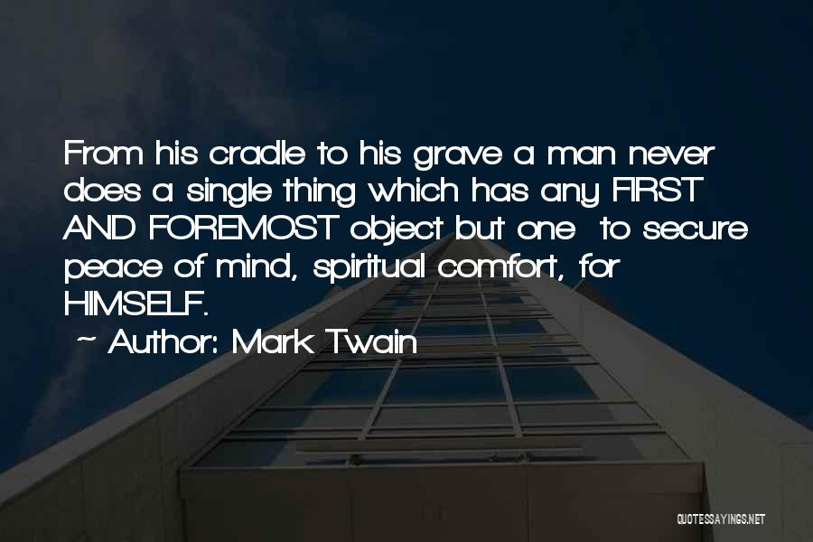 Peace Of Mind And Comfort Quotes By Mark Twain