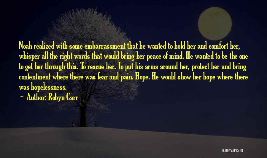 Peace Of Mind And Comfort Quotes By Robyn Carr