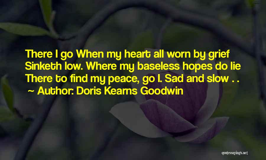 Peace To All Quotes By Doris Kearns Goodwin
