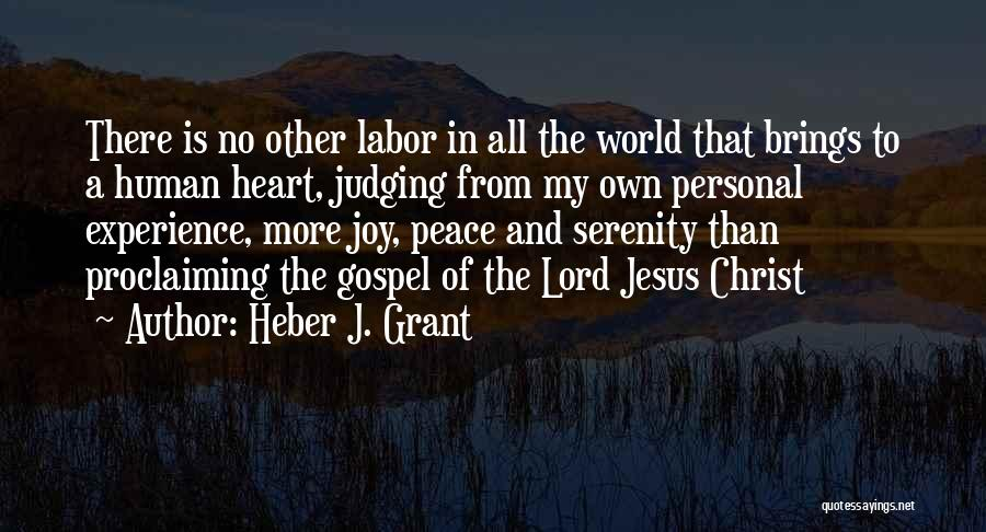 Peace To All Quotes By Heber J. Grant