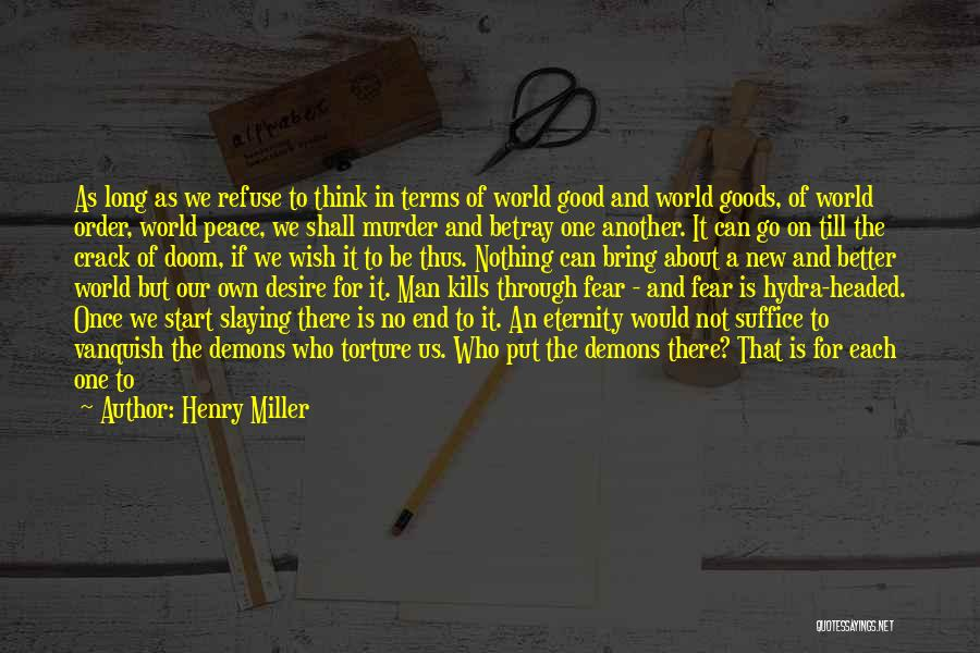 Peace To All Quotes By Henry Miller
