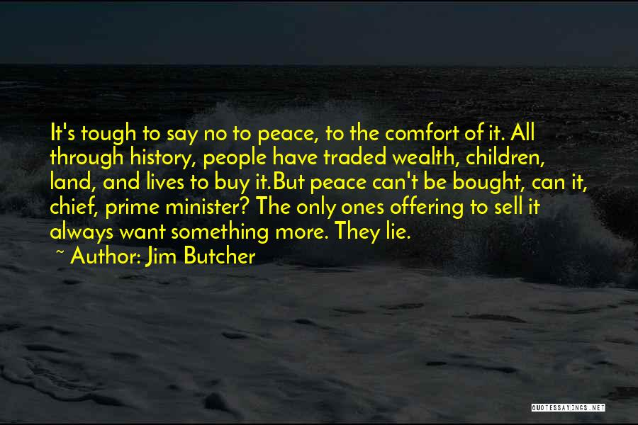 Peace To All Quotes By Jim Butcher