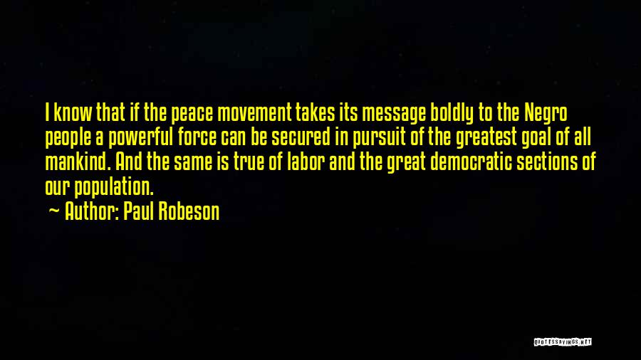 Peace To All Quotes By Paul Robeson
