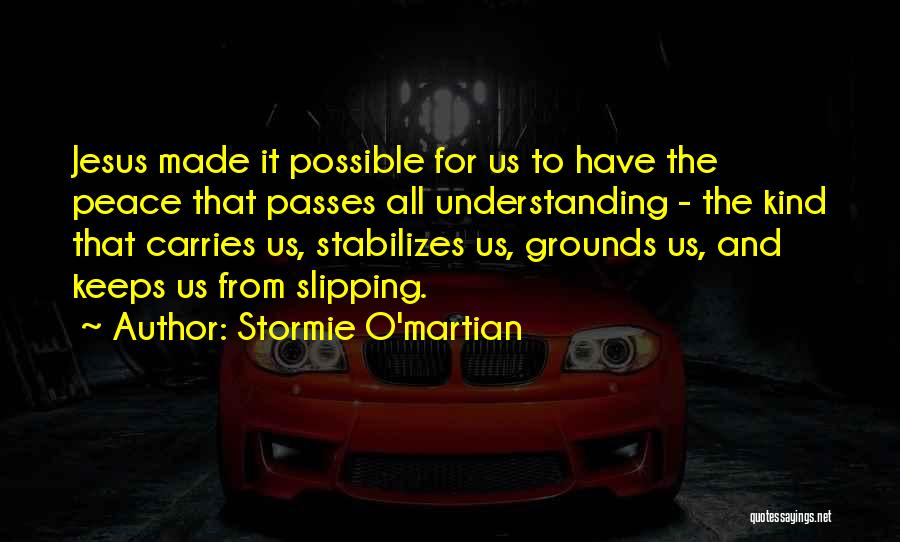 Peace To All Quotes By Stormie O'martian