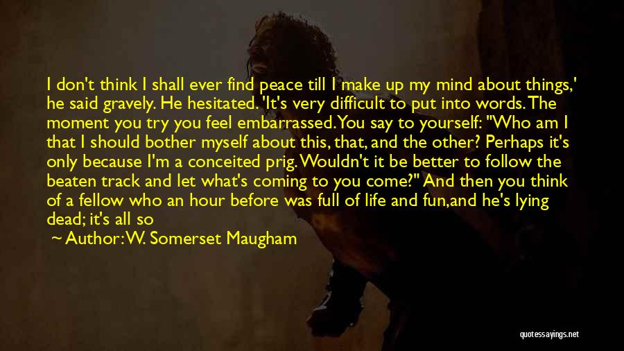 Peace To All Quotes By W. Somerset Maugham