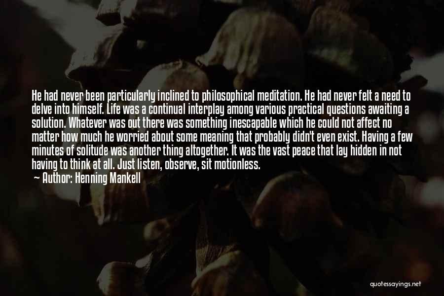Peace Will Never Exist Quotes By Henning Mankell