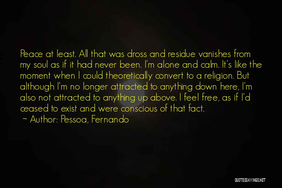Peace Will Never Exist Quotes By Pessoa, Fernando