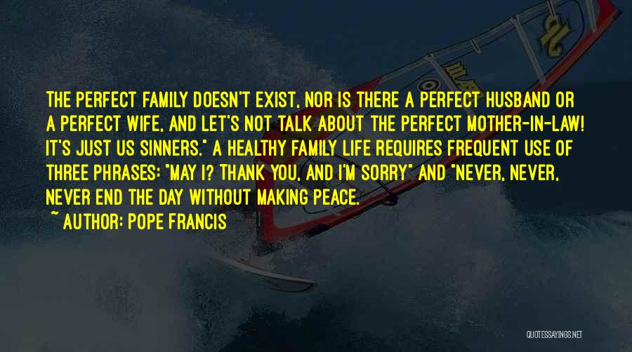 Peace Will Never Exist Quotes By Pope Francis