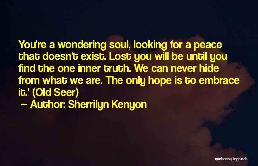 Peace Will Never Exist Quotes By Sherrilyn Kenyon