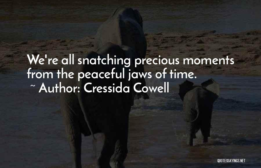 Peaceful Moments Quotes By Cressida Cowell