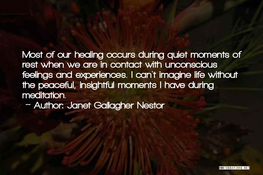 Peaceful Moments Quotes By Janet Gallagher Nestor