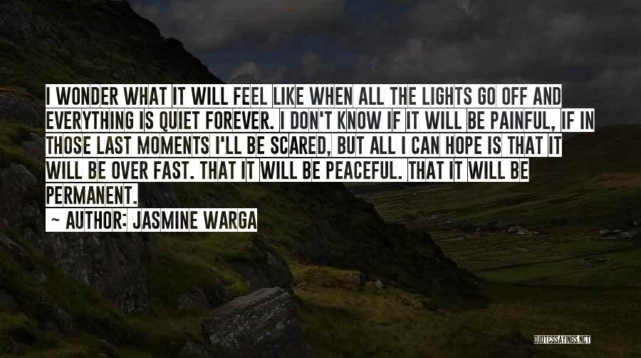 Peaceful Moments Quotes By Jasmine Warga