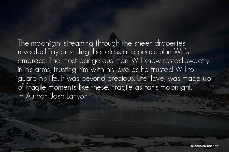 Peaceful Moments Quotes By Josh Lanyon