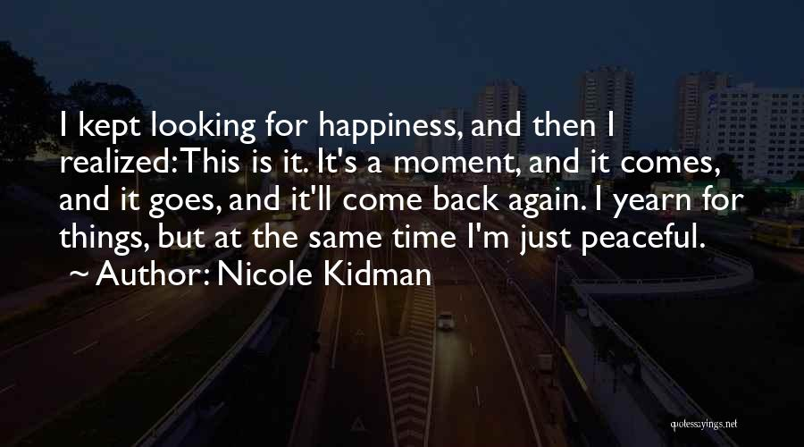 Peaceful Moments Quotes By Nicole Kidman