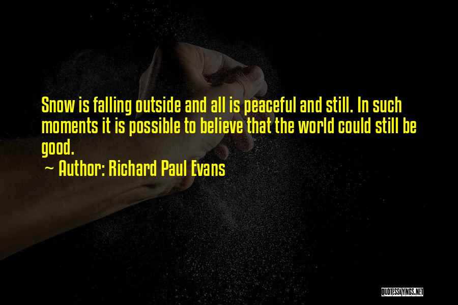 Peaceful Moments Quotes By Richard Paul Evans