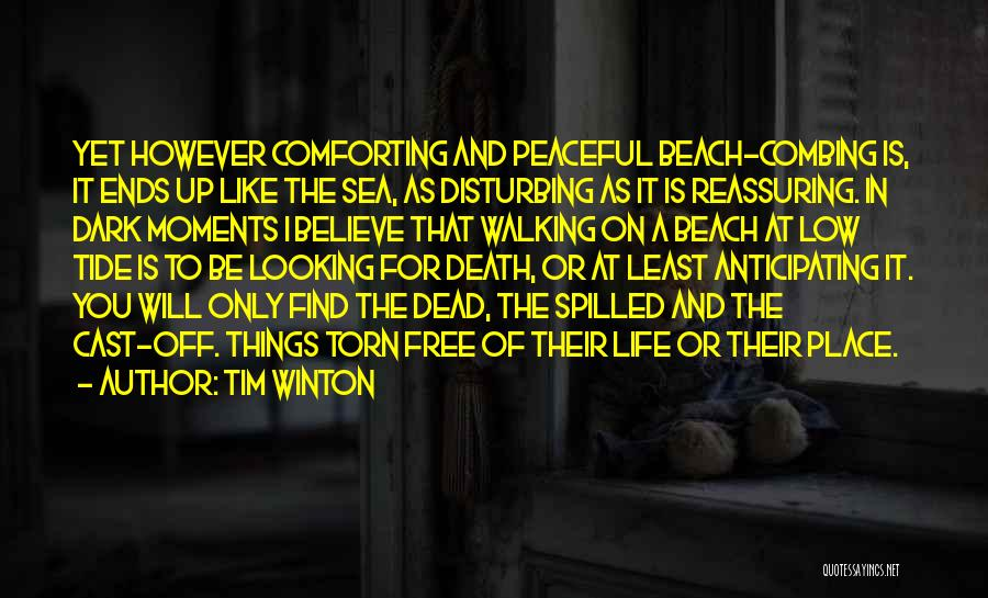 Peaceful Moments Quotes By Tim Winton