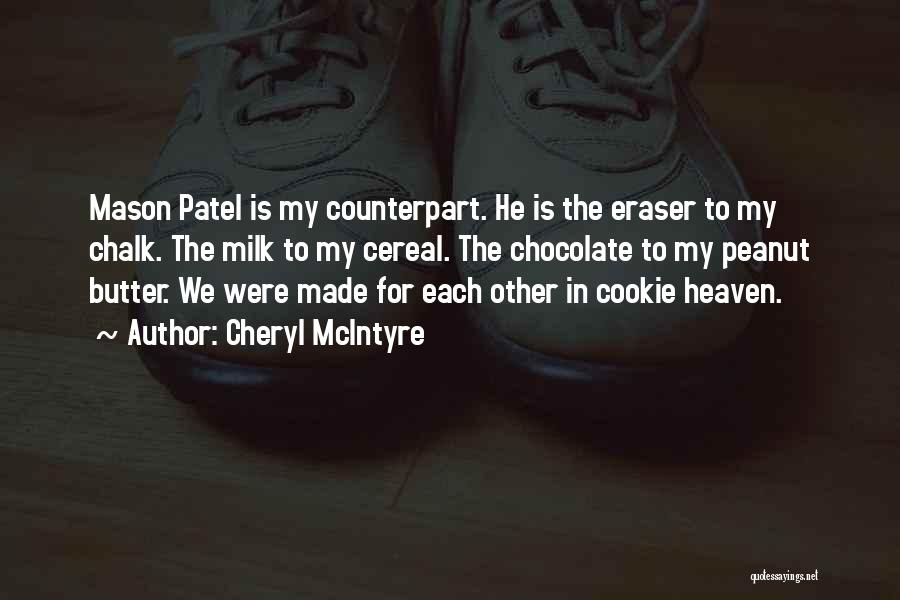 Peanut Butter Cookie Quotes By Cheryl McIntyre
