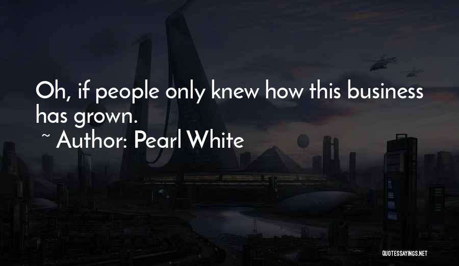 Pearl White Quotes 2020477