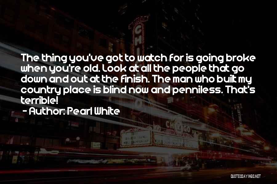 Pearl White Quotes 242725