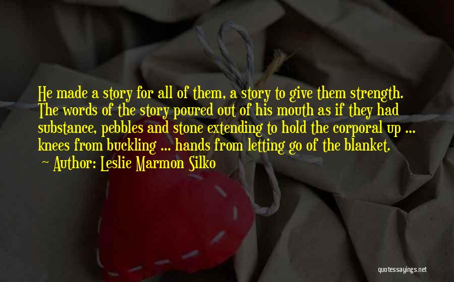 Pebbles Stone Quotes By Leslie Marmon Silko
