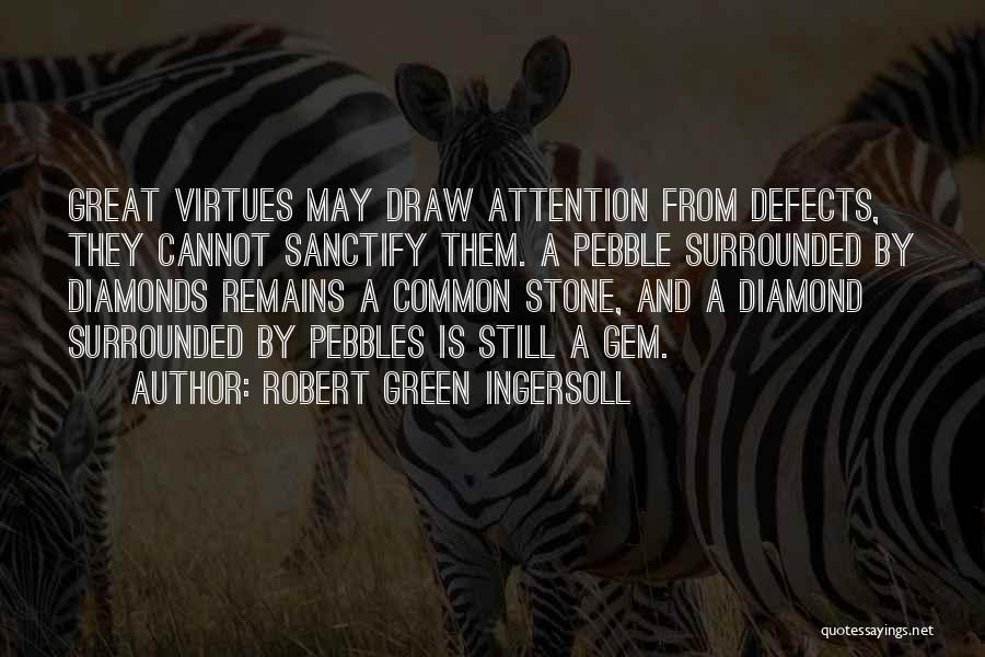 Pebbles Stone Quotes By Robert Green Ingersoll