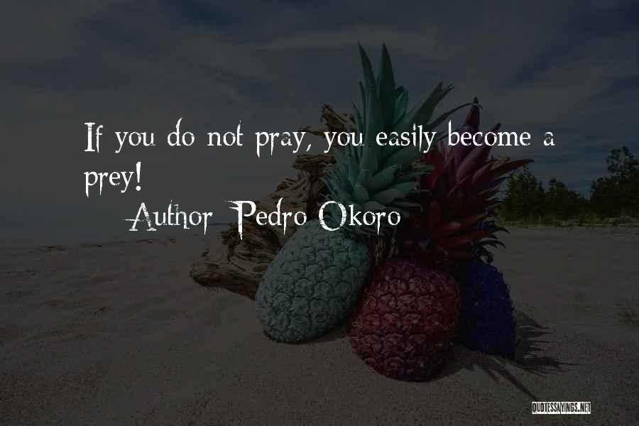 Pedro Okoro Quotes 1089636