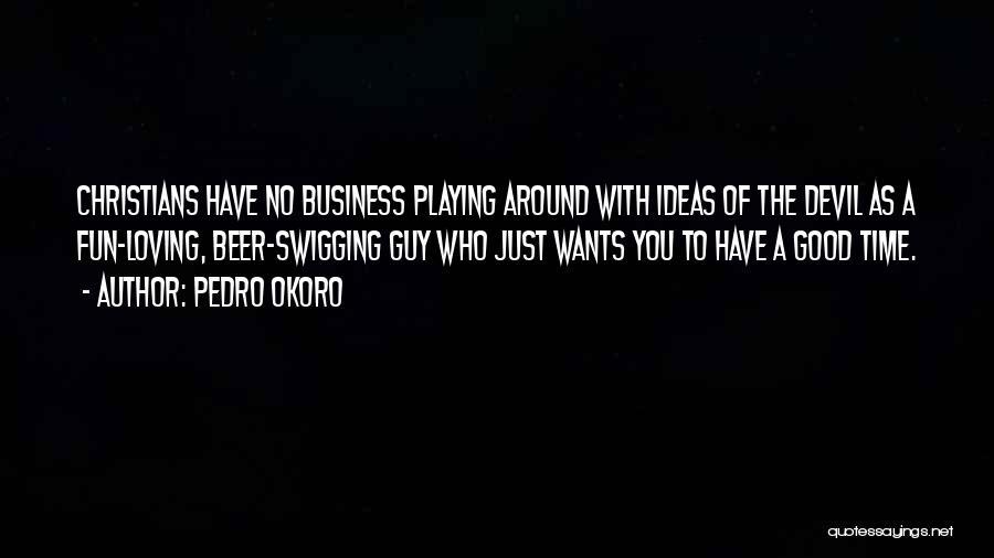 Pedro Okoro Quotes 1497320