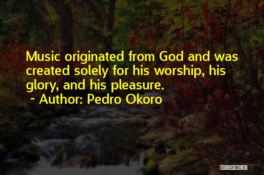 Pedro Okoro Quotes 1539297