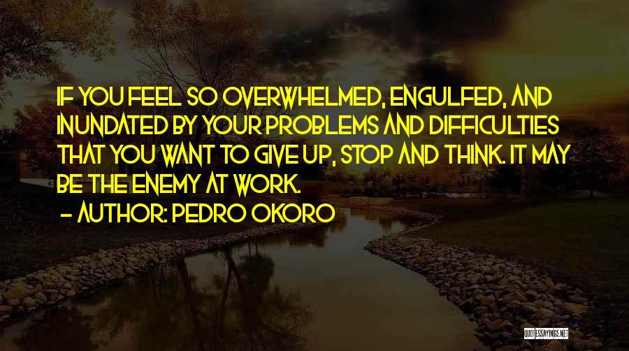 Pedro Okoro Quotes 1663089