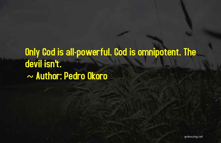 Pedro Okoro Quotes 1935389