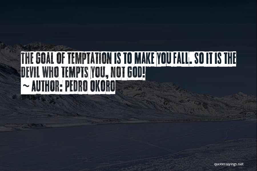 Pedro Okoro Quotes 267822