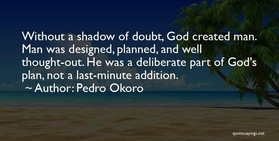 Pedro Okoro Quotes 453652