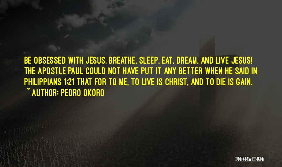 Pedro Okoro Quotes 77433