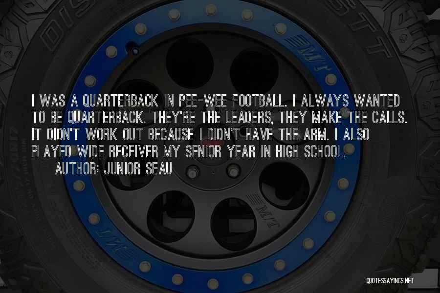 Pee Wee Football Quotes By Junior Seau