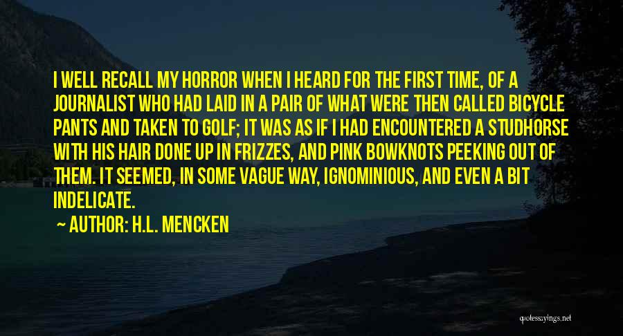 Peeking Out Quotes By H.L. Mencken