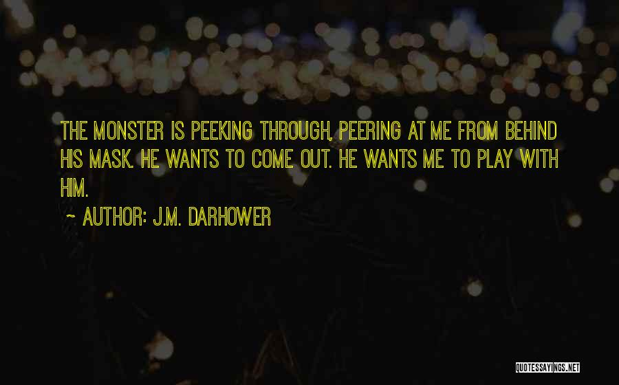Peeking Out Quotes By J.M. Darhower