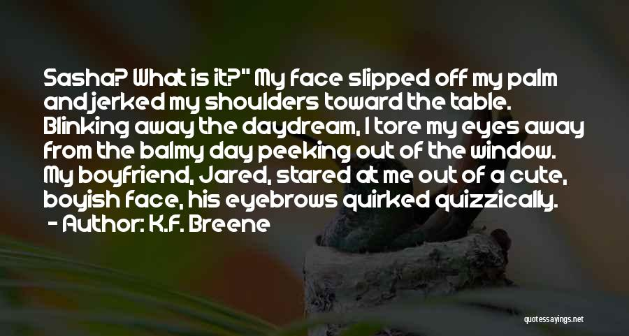 Peeking Out Quotes By K.F. Breene