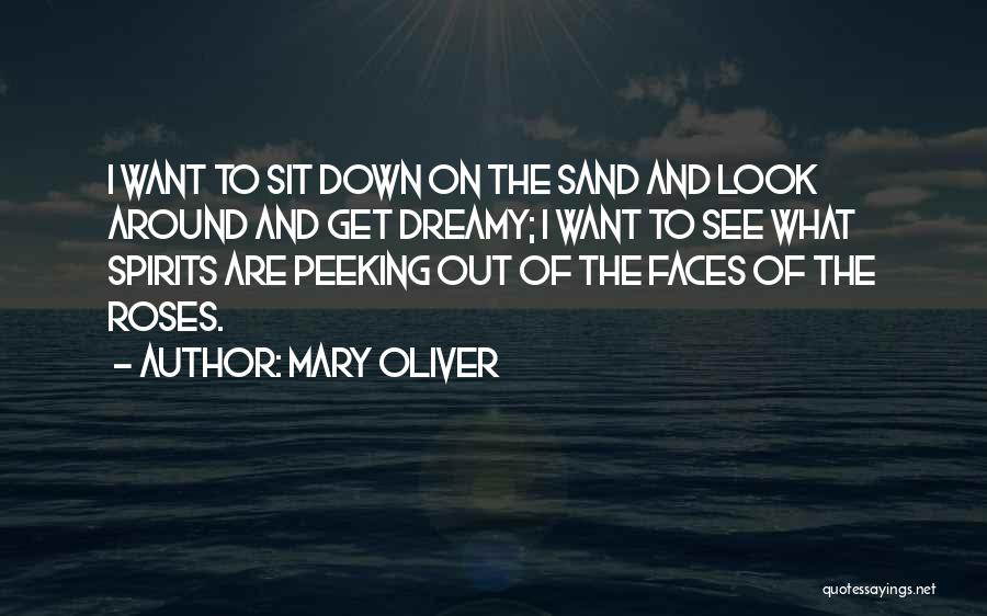Peeking Out Quotes By Mary Oliver