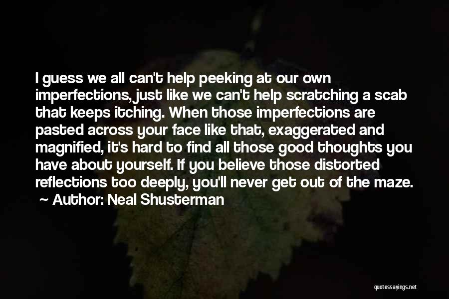 Peeking Out Quotes By Neal Shusterman