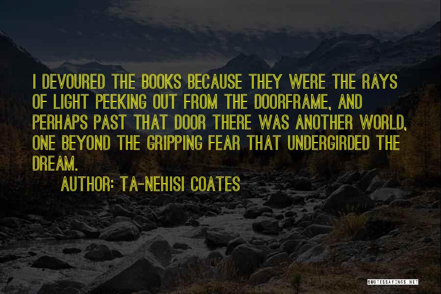 Peeking Out Quotes By Ta-Nehisi Coates