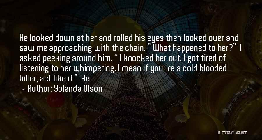 Peeking Out Quotes By Yolanda Olson