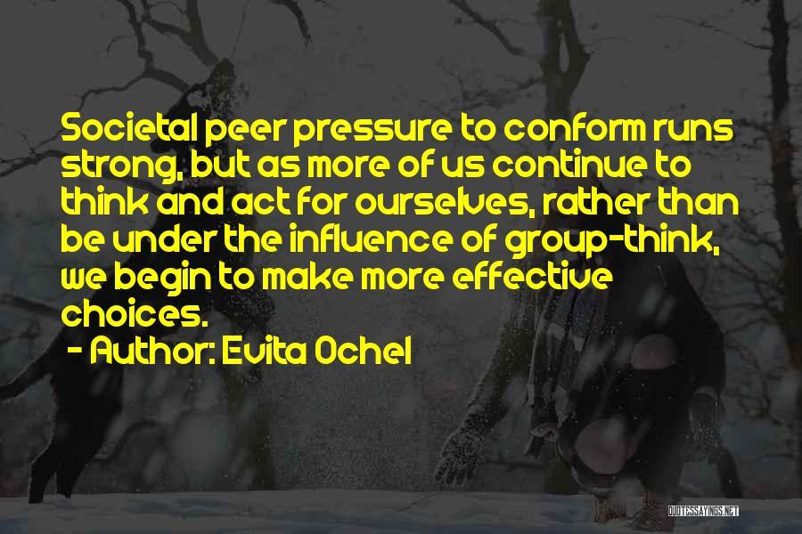 Peer Group Pressure Quotes By Evita Ochel