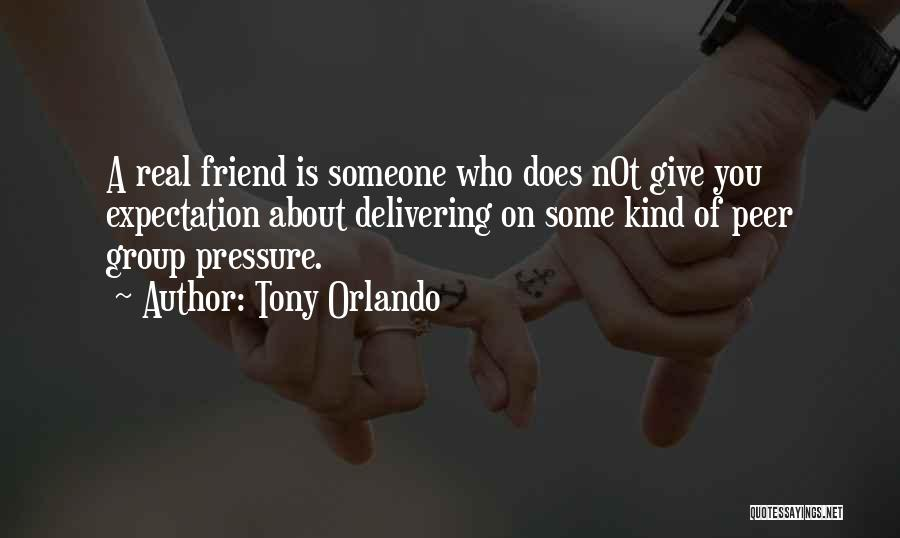 Peer Group Pressure Quotes By Tony Orlando