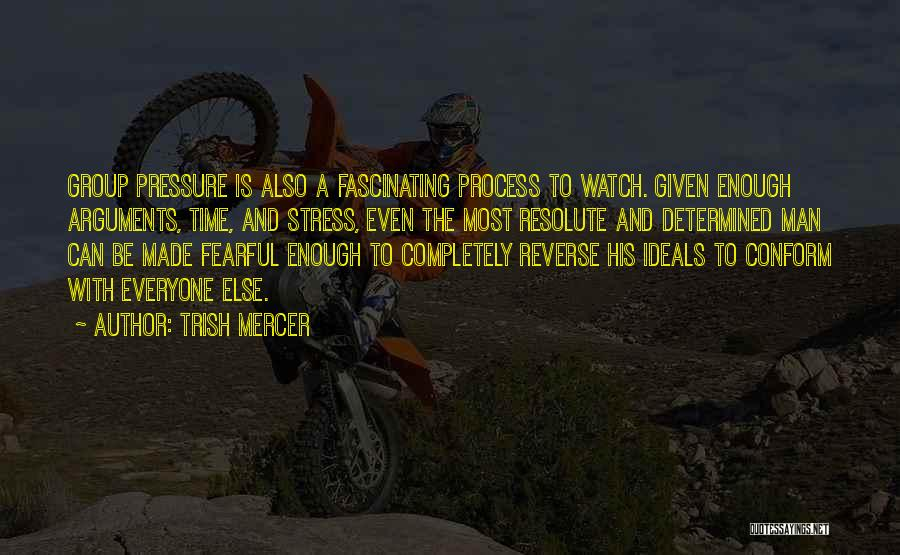 Peer Group Pressure Quotes By Trish Mercer