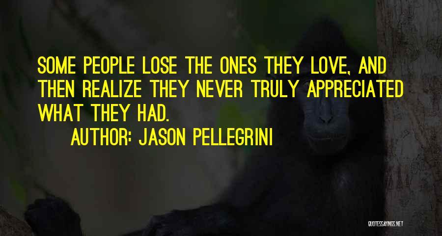 Pellegrini Quotes By Jason Pellegrini