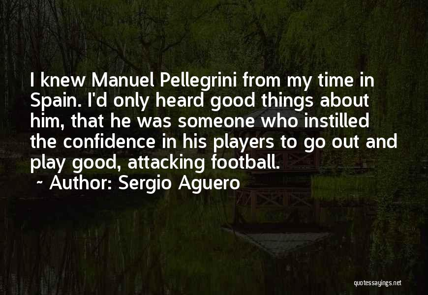 Pellegrini Quotes By Sergio Aguero