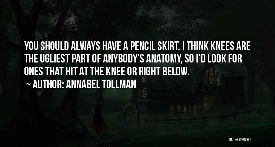 Pencil Skirts Quotes By Annabel Tollman