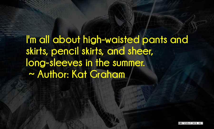 Pencil Skirts Quotes By Kat Graham