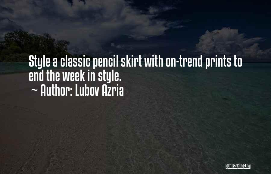 Pencil Skirts Quotes By Lubov Azria