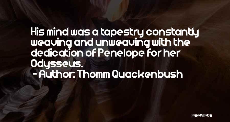 Penelope And Odysseus Quotes By Thomm Quackenbush